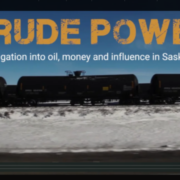 Crude Power: An investigation into oil, money and influence in Saskatchewan